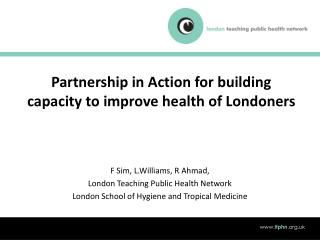 Partnership in Action for building capacity to improve health of Londoners