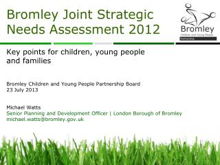 Bromley Joint Strategic Needs Assessment 2012