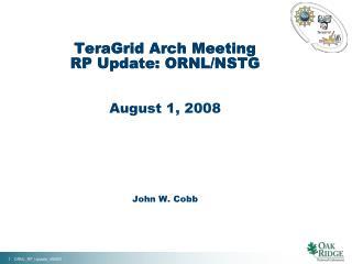 TeraGrid Arch Meeting RP Update: ORNL/NSTG