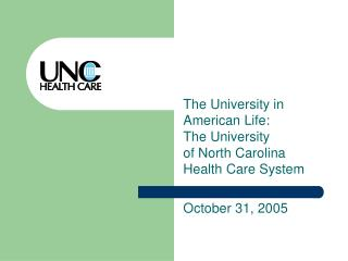 The University in American Life: The University of North Carolina Health Care System