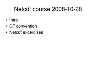 Netcdf course 2008-10-28