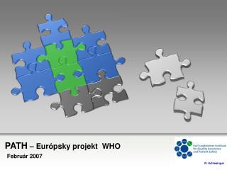 PATH  – Eur ópsky projekt  WHO Febru ár  2007