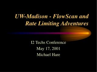 UW-Madison - FlowScan and Rate Limiting Adventures