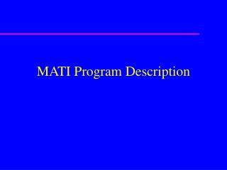 MATI Program Description