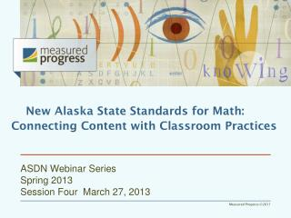 ASDN Webinar Series  Spring 2013 Session Four  March 27 ,  2013