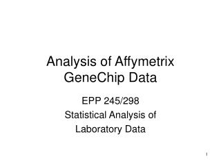 Analysis of Affymetrix GeneChip Data