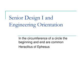 Senior Design I and Engineering Orientation