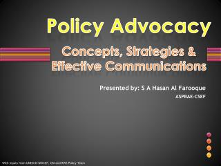 Policy Advocacy  Concepts, Strategies  Effective Communications