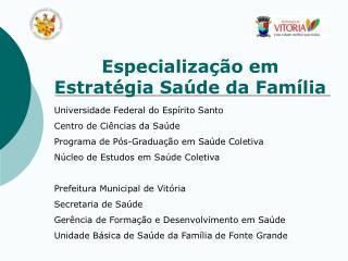 Universidade Federal do Espírito Santo Centro de Ciências da Saúde