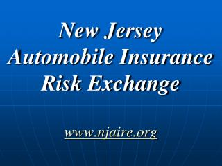 New Jersey  Automobile Insurance  Risk Exchange njaire