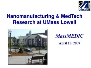 Nanomanufacturing & MedTech Research at UMass Lowell