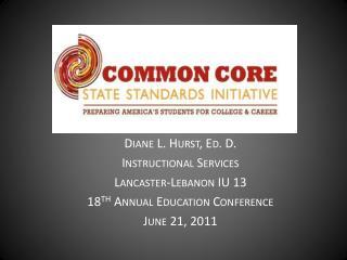 Diane L. Hurst, Ed. D. Instructional Services Lancaster- L ebanon  IU 13