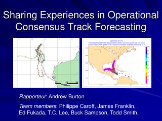 Sharing Experiences in Operational Consensus Track Forecasting