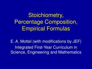 Stoichiometry, Percentage Composition, Empirical Formulas