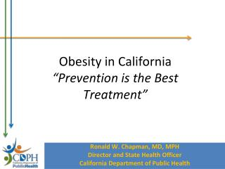 Obesity in California �Prevention is the Best Treatment�