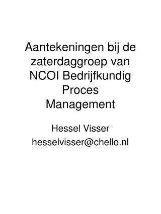 Aantekeningen bij de zaterdaggroep van NCOI Bedrijfkundig  Proces Management