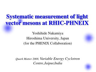Systematic measurement of light vector mesons at RHIC-PHNEIX