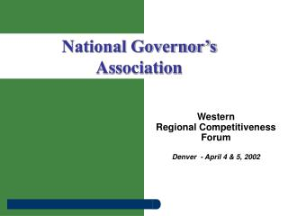 Western Regional Competitiveness Forum Denver  - April 4 & 5, 2002