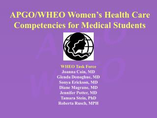 APGO/WHEO Women�s Health Care Competencies for Medical Students