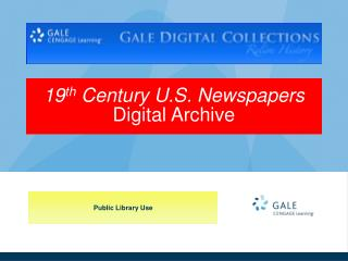 19 th  Century U.S. Newspapers Digital Archive