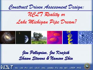 Construct Driven Assessment Design: NCLT Reality or Lake Michigan Pipe Dream?