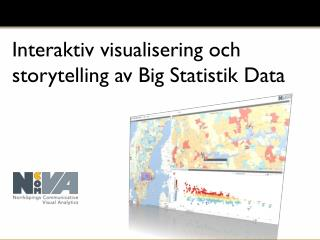 Interaktiv visualisering och storytelling av  Big  S tatistik Data