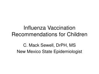 Influenza Vaccination Recommendations for Children