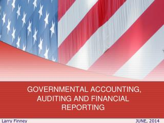 GOVERNMENTAL ACCOUNTING, AUDITING AND FINANCIAL REPORTING