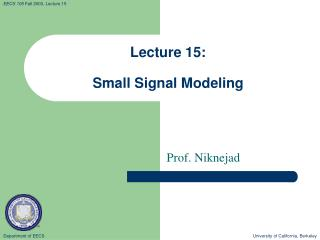 Lecture 15: Small Signal Modeling