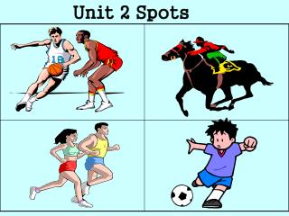 Unit 2 Spots