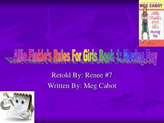 Retold By: Renee #7 Written By: Meg Cabot