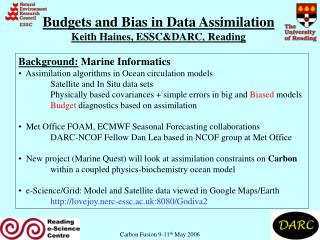 Budgets and Bias in Data Assimilation Keith Haines, ESSC&DARC, Reading