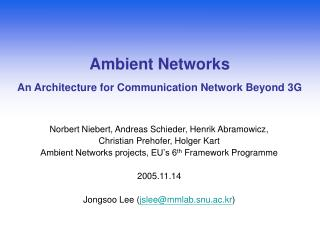 Ambient Networks An Architecture for Communication Network Beyond 3G