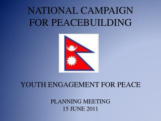 NATIONAL CAMPAIGN  FOR PEACEBUILDING