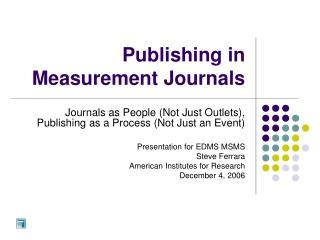 Publishing in Measurement Journals