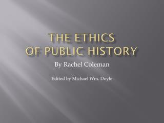 The Ethics  of Public History