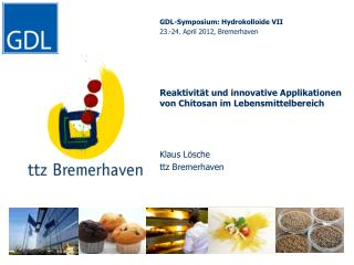 GDL-Symposium: Hydrokolloide VII 23.-24. April 2012, Bremerhaven