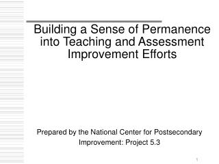 Building a Sense of Permanence into Teaching and Assessment Improvement Efforts
