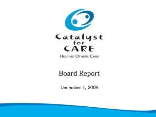Board Report December 1, 2008