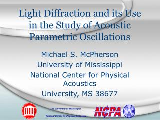 Light Diffraction and its Use in the Study of Acoustic Parametric Oscillations