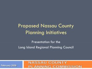 Proposed Nassau County Planning Initiatives