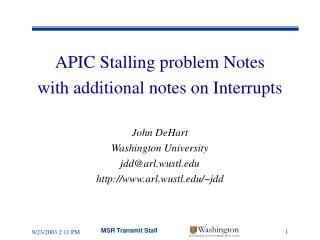 APIC Stalling problem Notes with additional notes on Interrupts John DeHart Washington University