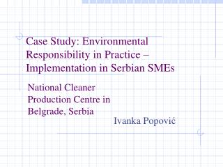 Case Study: Environmental Responsibility in Practice – Implementation in Serbian SMEs