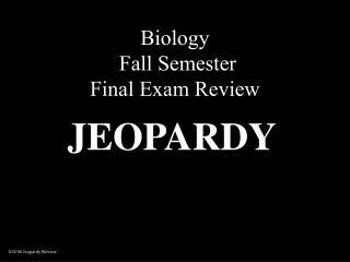 Biology  Fall Semester Final Exam Review
