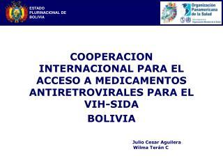 COOPERACION INTERNACIONAL PARA EL ACCESO A MEDICAMENTOS ANTIRETROVIRALES PARA EL VIH-SIDA BOLIVIA