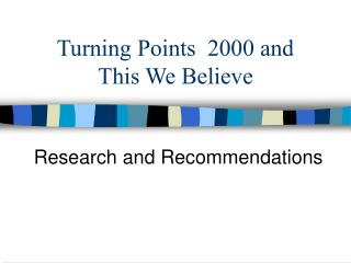 Turning Points  2000 and This We Believe