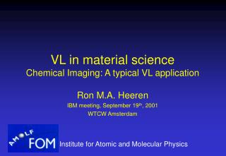 VL in material science Chemical Imaging: A typical VL application