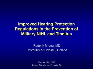 Improved Hearing Protection Regulations in the Prevention of Military NIHL and Tinnitus
