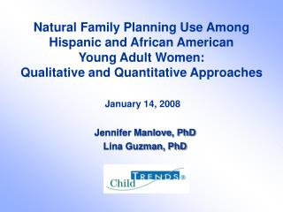 Natural Family Planning Use Among Hispanic and African American  Young Adult Women:  Qualitative and Quantitative Approa
