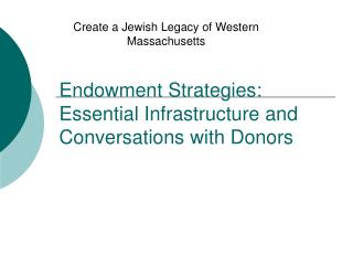 Endowment Strategies: Essential Infrastructure and Conversations with Donors